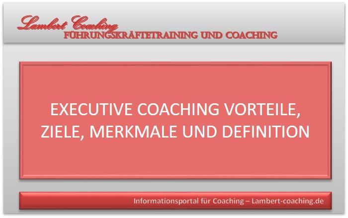 Executive Coaching Vorteile, Ziele, Merkmale und Definition