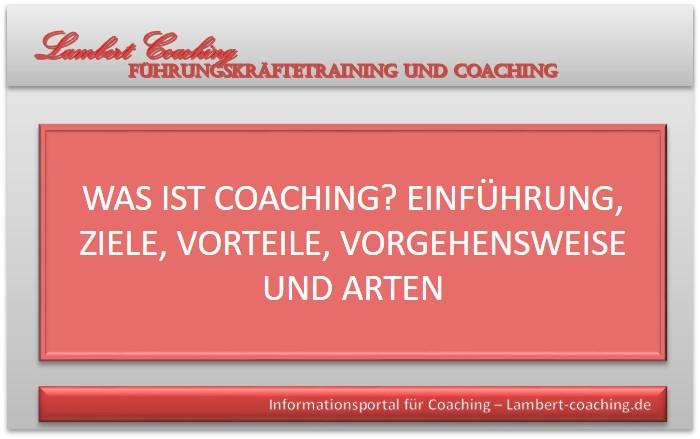 Was ist Coaching? Einführung, Ziele, Vorteile, Vorgehensweise und Arten