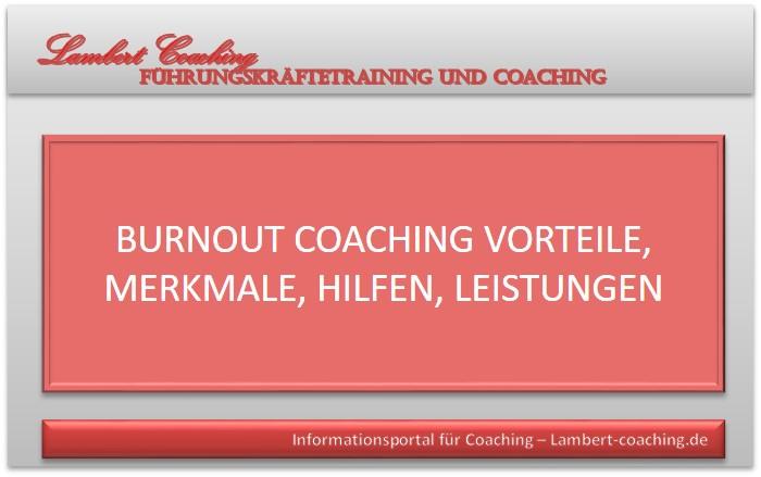 Burnout Coaching Vorteile, Merkmale, Hilfen, Leistungen