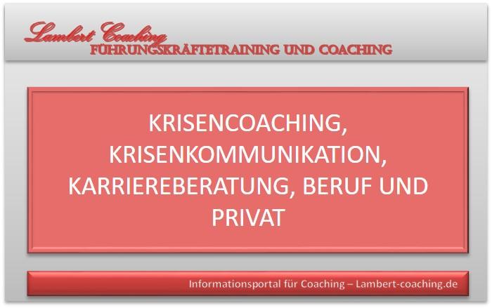 Krisencoaching, Krisenkommunikation, Karriereberatung, Beruf und Privat