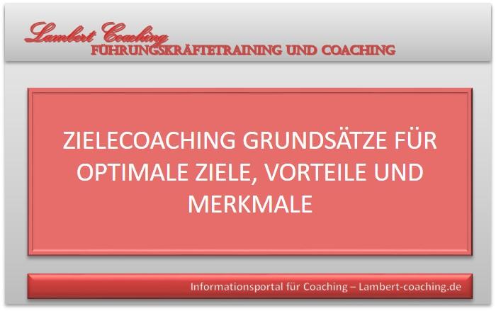 Zielecoaching Grundsätze für optimale Ziele, Vorteile und Merkmale