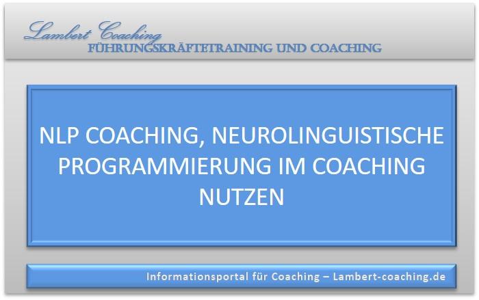 NLP Coaching, Neurolinguistische Programmierung im Coaching nutzen