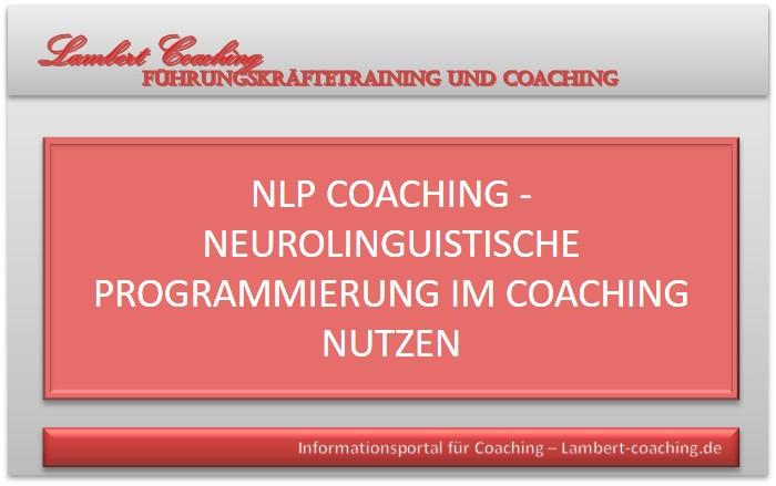 NLP Coaching - Neurolinguistische Programmierung im Coaching nutzen