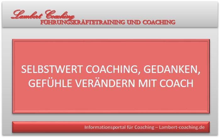 Selbstwert Coaching, Gedanken, Gefühle verändern mit Coach
