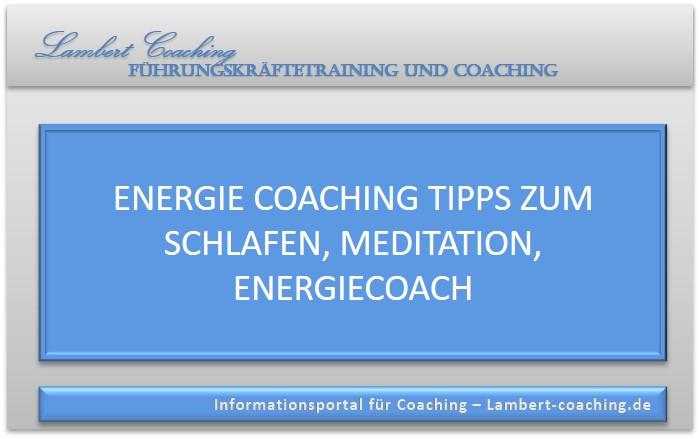 Energie Coaching Tipps zum Schlafen, Meditation, Energiecoach