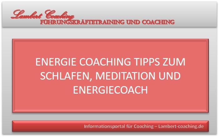 Energie Coaching Tipps zum Schlafen, Meditation und Energiecoach