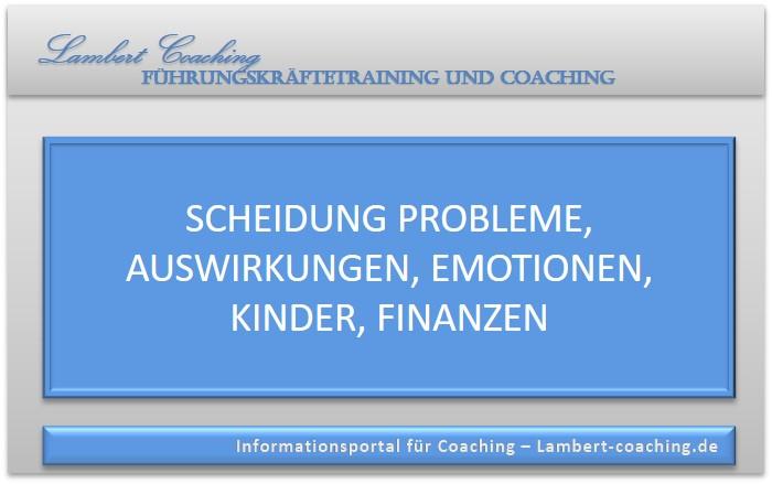Scheidung Probleme, Auswirkungen, Emotionen, Kinder, Finanzen