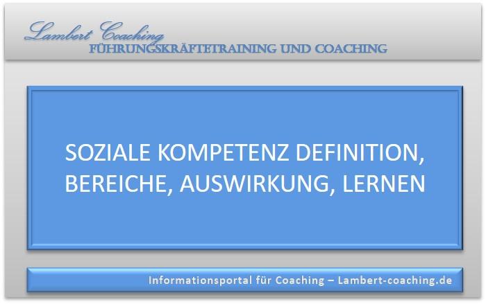 Soziale Kompetenz Definition, Bereiche, Auswirkung, Lernen
